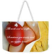 All Work No Souffle - Phrase Weekender Tote Bag