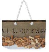 All You Need Is Wine Weekender Tote Bag