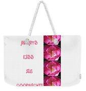 Always Kiss Me Goodnight Pink Weekender Tote Bag