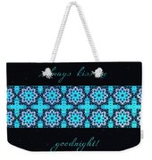 Always Kiss Me Goodnight Stars Weekender Tote Bag