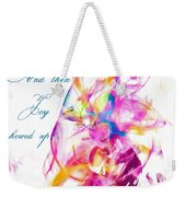 And Then Joy Showed Up Weekender Tote Bag