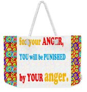 Anger Buddha Wisdom Quote Buddhism   Background Designs  And Color Tones N Color Shades Available Fo Weekender Tote Bag