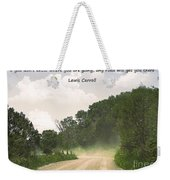Any Road Will Get You There Weekender Tote Bag