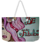 Be Fabulous Weekender Tote Bag by Jacqueline Athmann