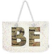 Be Inspired Weekender Tote Bag