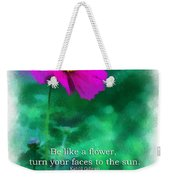 Be Like A Flower 01 Weekender Tote Bag