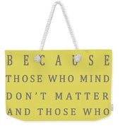 Be Who You Are - Dr Seuss Weekender Tote Bag