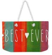 Best Ever Weekender Tote Bag by Linda Woods