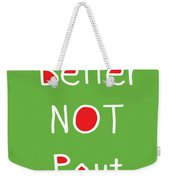 Better Not Pout - Square Weekender Tote Bag