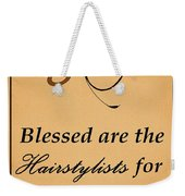 Blessed Are The Hairstylists  Weekender Tote Bag