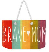 Brave Mom Weekender Tote Bag by Linda Woods