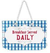 Breakfast Served Daily Weekender Tote Bag