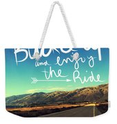 Buckle Up And Enjoy The Ride Weekender Tote Bag