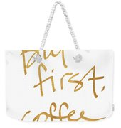 But First, Coffee Weekender Tote Bag