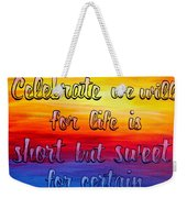 Celebrate We Will- Dmb Art Weekender Tote Bag