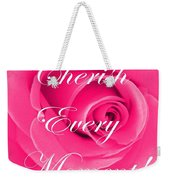 Cherish Every Moment Weekender Tote Bag