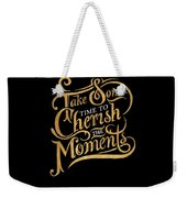Cherish The Moments Weekender Tote Bag