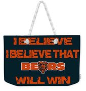 Chicago Bears I Believe Weekender Tote Bag