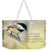 Chickadee With Inspiration Weekender Tote Bag