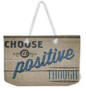Choose A Positive Thought Weekender Tote Bag by Scott Norris