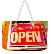 Come In We're Open Weekender Tote Bag