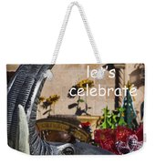 Come On Let's Celebrate Weekender Tote Bag by Kathy Clark