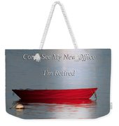 Come See My New Office I'm Retired Weekender Tote Bag