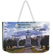Come Unto Me All Who Are Weary Weekender Tote Bag