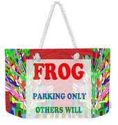 Comedy Funny Wordplay Toad Frog  Background Designs  And Color Tones N Color Shades Available For Do Weekender Tote Bag