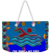 Cool Minds In Hot Times Swim Swimmer Swimming Champion Water Sports Weekender Tote Bag