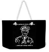 Copkickingass B W Weekender Tote Bag