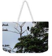 Crow - Black  Bird - Loud Call Weekender Tote Bag