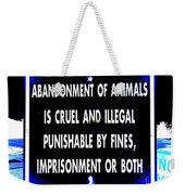 Cruel And Illegal Weekender Tote Bag