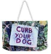Curb Your Dog Weekender Tote Bag