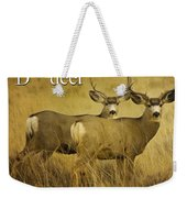 D Is For Deer Weekender Tote Bag
