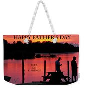 Dad Happy Father's Day  Lets Go Fishing  Weekender Tote Bag