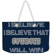 Dallas Cowboys I Believe Weekender Tote Bag