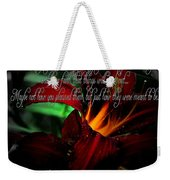 Dark Red Day Lily And Quote Weekender Tote Bag