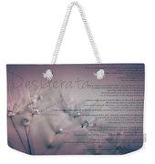 Desiderata - Dandelion Tears Weekender Tote Bag