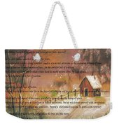 Desiderata On Snow Scene With Cabin Weekender Tote Bag