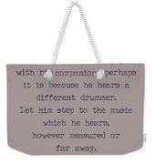 Different Drummer Weekender Tote Bag