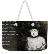 Do Not Dwell In The Past Weekender Tote Bag by Bill Cannon