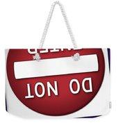 Do Not Enter Weekender Tote Bag