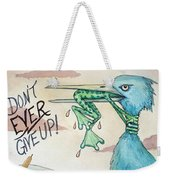 Do Not Ever Give Up Weekender Tote Bag