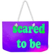Don't Be Scared Weekender Tote Bag