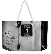 Don't Suffer Fools On The 1st Floor Weekender Tote Bag