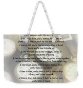 Ecc 3 1-8 To Every Thing There Is A Season Weekender Tote Bag