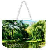Ecclesiastes 3 11 He Hath Made Everything Beautiful Weekender Tote Bag