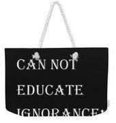 Educate Quote In Negative Weekender Tote Bag