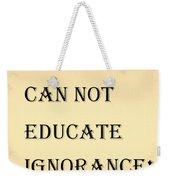Educate Quote In Sepia Weekender Tote Bag